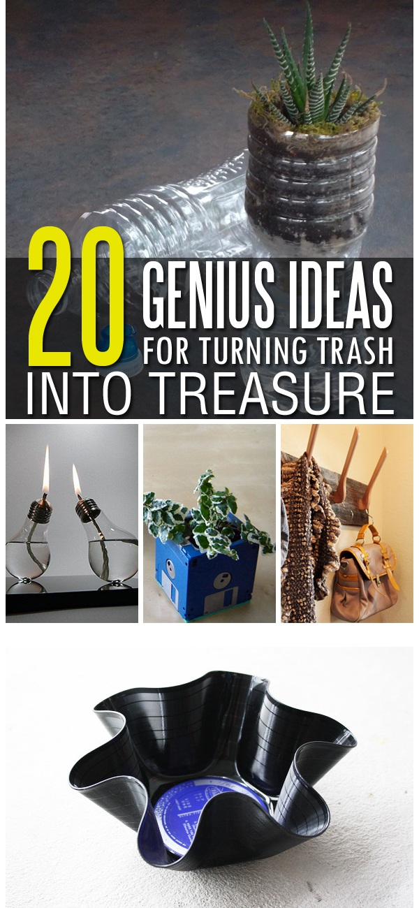 20 Genius Ideas For Turning Trash Into Treasure