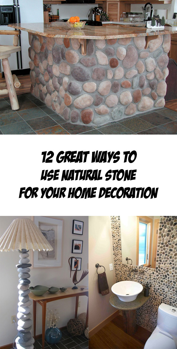 12 Great Ways to Use Natural Stone for Your Home Decoration